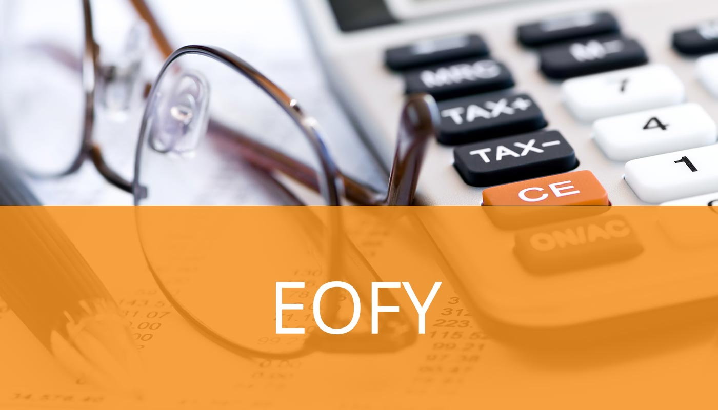 5 Tips You Need Now to Make EOFY Easier