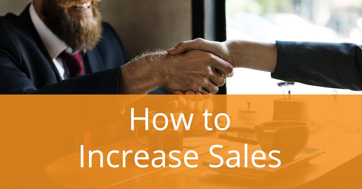 How to Increase Sales; 5 Solid Strategies
