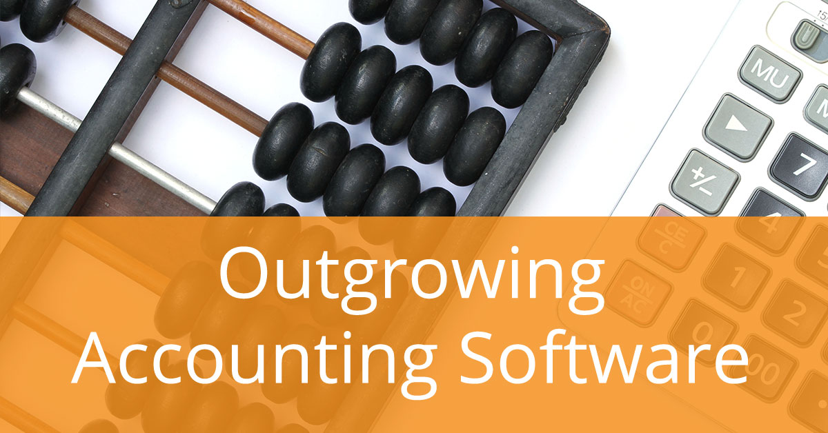 7 Serious Signs You've Outgrown Your Accounting Software