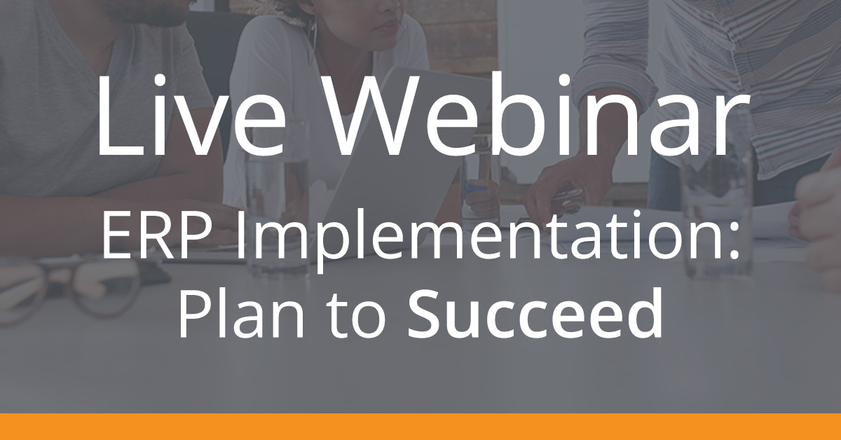ERP Implementation: Plan to Succeed - Live Webinar